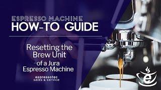 Resetting the Brew Unit on a Jura Espresso Machine - Espressotec