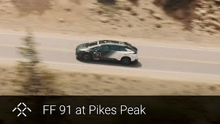 Faraday Future | Testing FF 91 |156 Lessons Learned at Pikes Peak