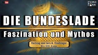 Die Bundeslade: Faszination und Mythos - Vortrag vom März 2018