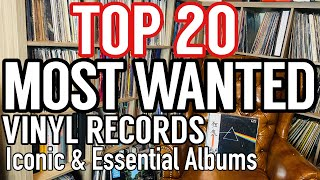 Top 20 Most Wanted Albums By Record Collectors! Iconic & Essential Vinyl Records to Any Collection