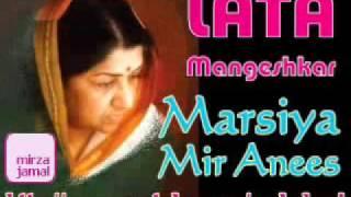Marsiya Mir Anees Lata Mangeshkar Saheba ki aawaaz meiN (Hussain Jab K Chalay)