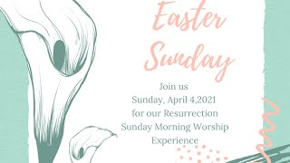 Resurrection Sunday Morning Worship Experience