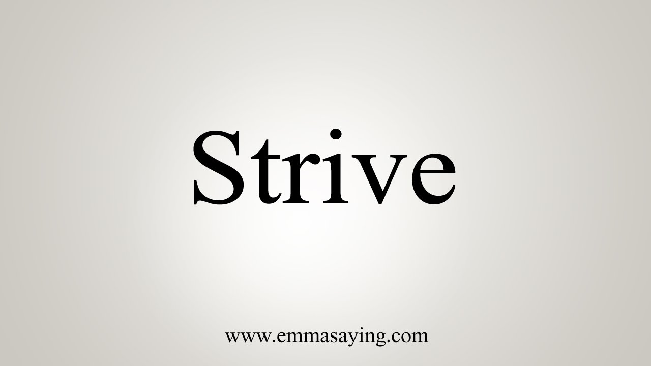 How To Say Strive