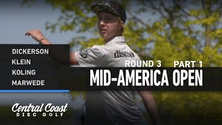 2021 Mid-America Open - Round 3 Part 1 - Dickerson, Klein, Koling, Marwede