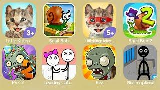 Little Kitten,Snail Bob,Little Kitten Adventures,Snail bob 2,PvZ 2,Lovestory-Jailbreak,PvZ