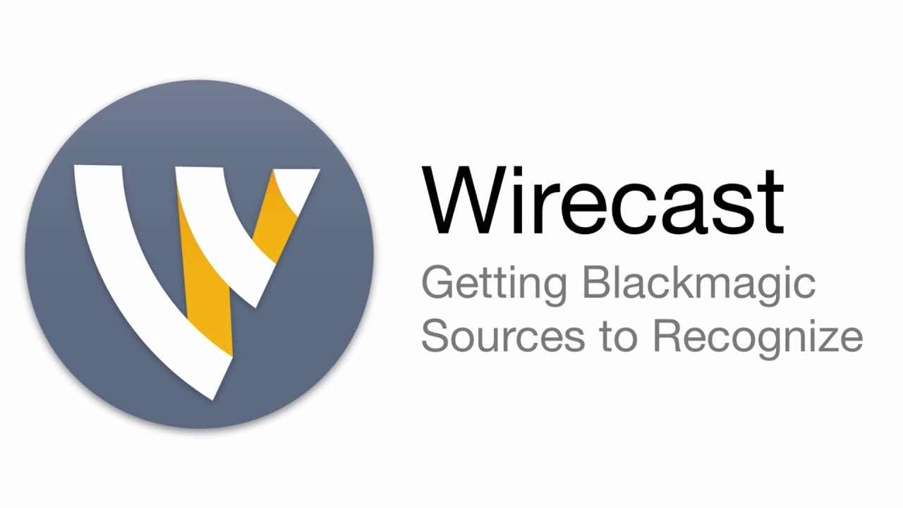 Wirecast Tutorial Blackmagic Recognition Youtube