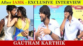 After IAMK – Exclusive Interview With Gautham Karthick | MR.Chandramouli