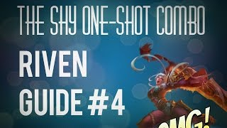 The Shy One-Shot Combo - Riven Guide #4