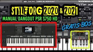 SET DANGDUT PSR s750 MANUAL HD ▪ STYLE ORG 2021 & ORG 2020