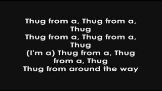 Slim Thug - Thug from around the way Lyrics
