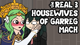Real 3 Housewives of Garreg Mach (Fire Emblem 3 Houses Parody Animation)