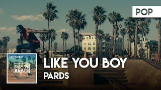 Pards - Like You Boy ( Audio) [Miami Beats]