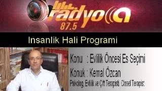 RadyoA-Insanlik Hali Programi, Evlilik oncesi es seçimi, Psikolog Kemal Ozcan