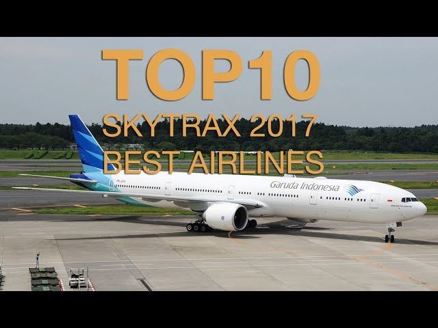 Top 10 Airlines - BEST AIRLINES 2017 - TOP 10 SKYTRAX