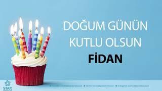 Doğum günün kutlu olsun Fidan