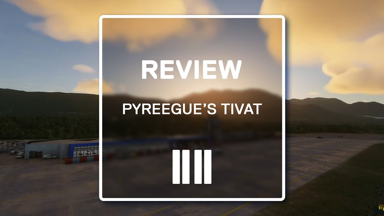 Microsoft Flight Simulator: Pyreegue Dev Co.'s Tivat Montenegro