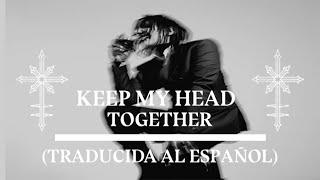 MARILYN MANSON - KEEP MY HEAD TOGETHER (TRADUCIDA AL ESPAÑOL)