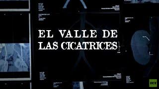 El valle de las cicatrices - Documental de RT