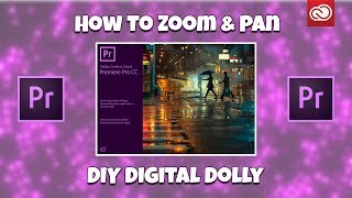 Adobe Premiere Pro Zoom and Pan How To | Tutorial DIY Digital Dolly