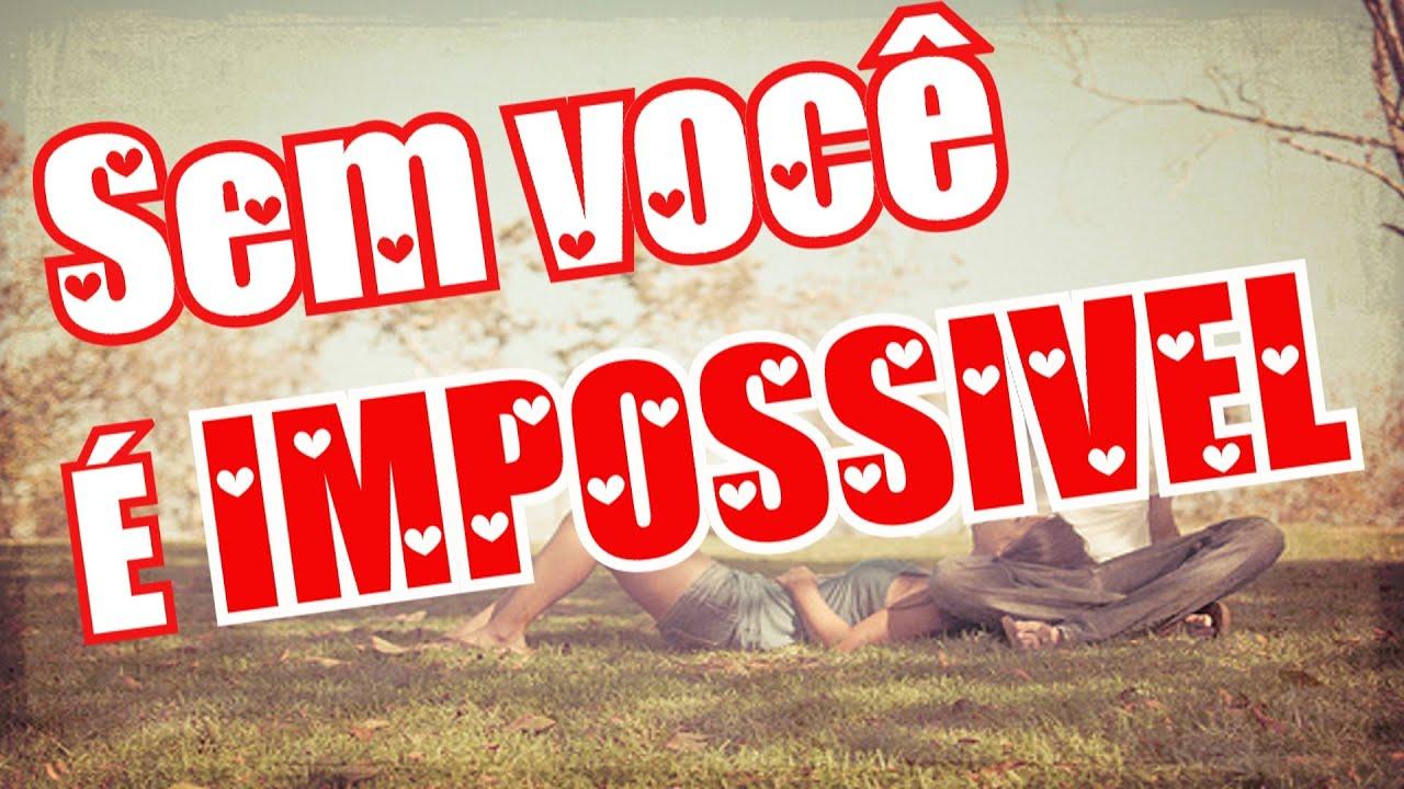 Belas Frases De Amor Maio 2016: Bela Mensagem De Amor - IMPOSSÍVEL FICAR SEM VOCÊ