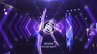 TAYLOR SWIFT - SEVEN | LYRICAL | #DANCERPLAYLIST EP. 401