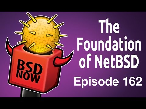 The Foundation of NetBSD | BSD Now 162