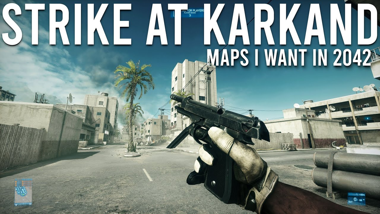 Maps I Want In Battlefield 2042 Part 1 - Strike at Karkand