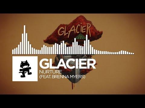 Glacier - Nurture (feat. Brenna Myers) [Monstercat Release]