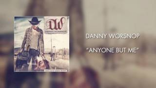 Danny Worsnop - Anyone But Me (Official Audio)