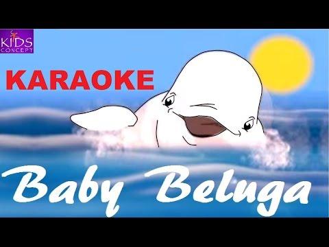 BABY BELUGA  Karaoke