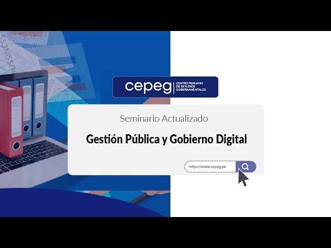 SEMINARIO : Gestión Pública y Gobierno Digital | CEPEG