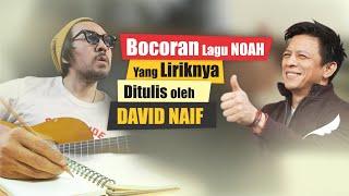 Inilah Bocoran Lagu NOAH yang Liriknya Ditulis David NAIF!