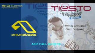 Superman (Original Mix) vs Driving To Heaven (Mat Zo Remix) (Asif T.M.L. Mash-Up)-Mat Zo vs Tiësto