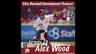 CSP Elite Baseball Development Podcast: Alex Wood