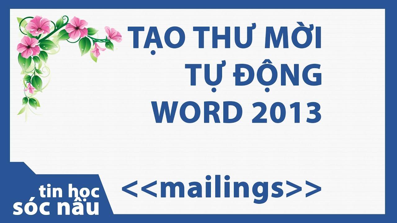 Tạo thư mời tự động trong word 2013