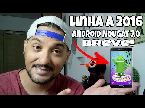 Galaxy A3,A5,A7 e A9 PRO 2016 - ATUALIZA PARA O ANDROID NOUGAT 7.0