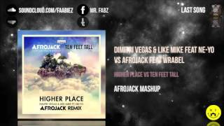 Dimitri Vegas & Like Mike vs Afrojack - Higher Place vs Ten Feet Tall (Afrojack Mashup)