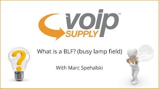What is a BLF? With Marc Spehalski | VoIP Supply