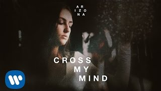 Baixar A R I Z O N A - CROSS MY MIND (Official Audio)