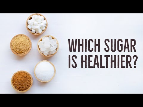 Which Type of Sugar Is Healthiest For You?