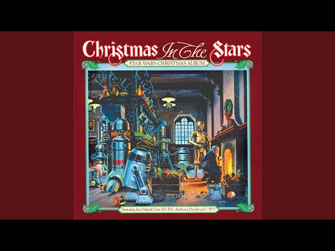 Christmas in the Stars (feat. R2-D2, Anthony Daniels)
