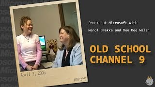 #TBTch9 Pranks at Microsoft with Mardi Brekke and Dee Dee Walsh