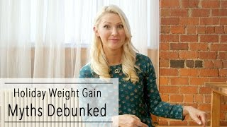 Holiday WEIGHT GAIN MYTHS Debunked - 4 Easy Tips to AVOID HOLIDAY WEIGHT GAIN this Season