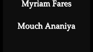 Myriam Fares - Mouch Ananiya