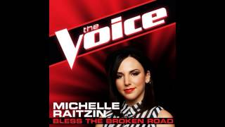 "Michelle Raitzin: ""Bless the Broken Road"" - The Voice (Studio Version)"