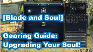 [Blade and Soul] Gearing Guide: Upgrading Your Soul!
