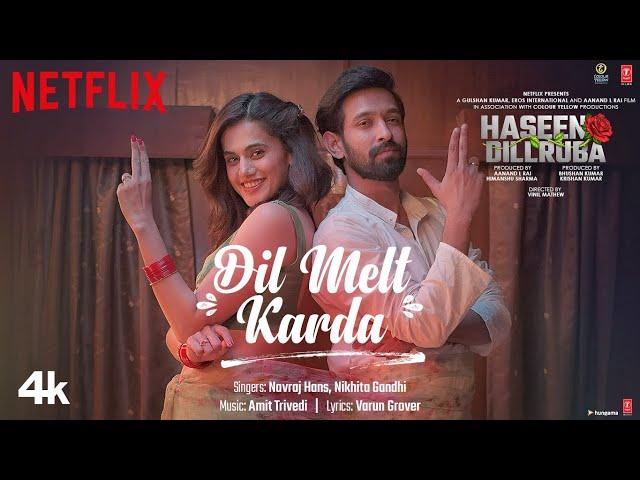 Dil Melt Karda Song | Haseen Dillruba |Taapsee P,Vikrant M, Harshvardhan R| Amit T, Navraj, Nikhita