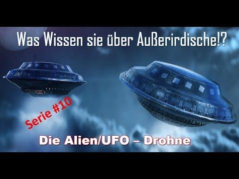 Was Wissen sie über Außerirdische!?  Die Alien/UFO Drohne Serie#10