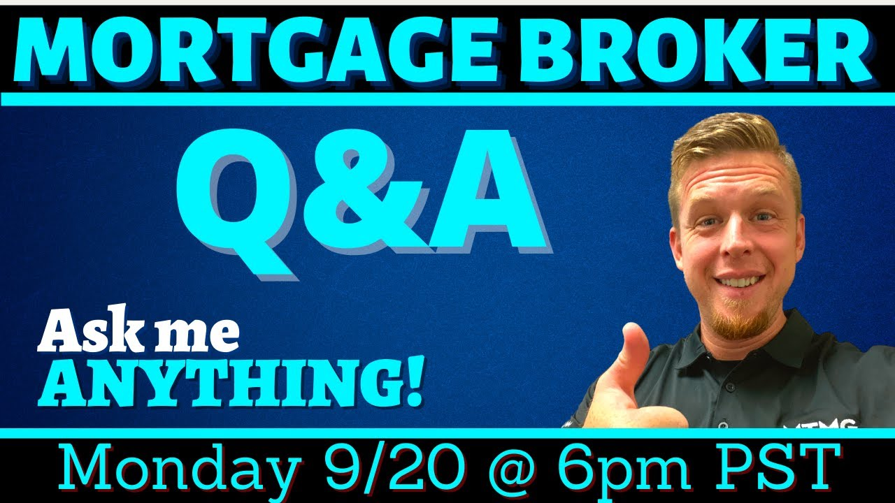 Mortgage Broker Q & A – Ask me ANYTHING!