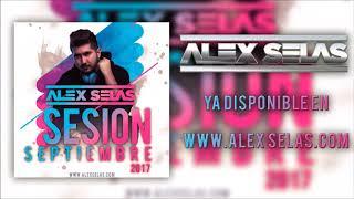 02. Alex Selas - Sesion Septiembre 2017
